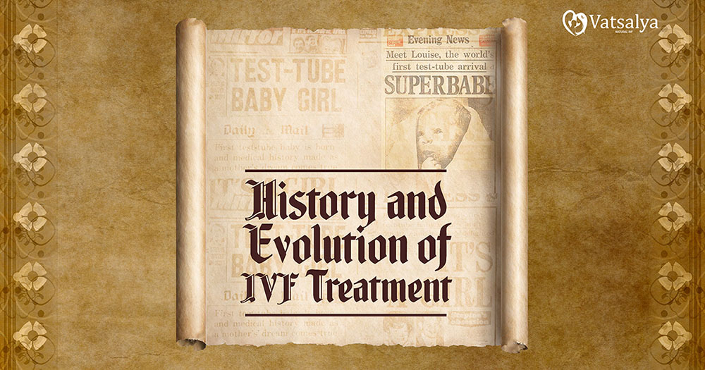 History and Evolution of IVF Treatment
